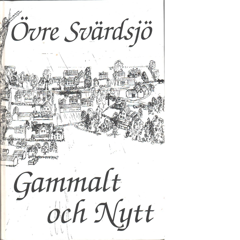 Övre Svärdsjö : gammalt och nytt - Red.
