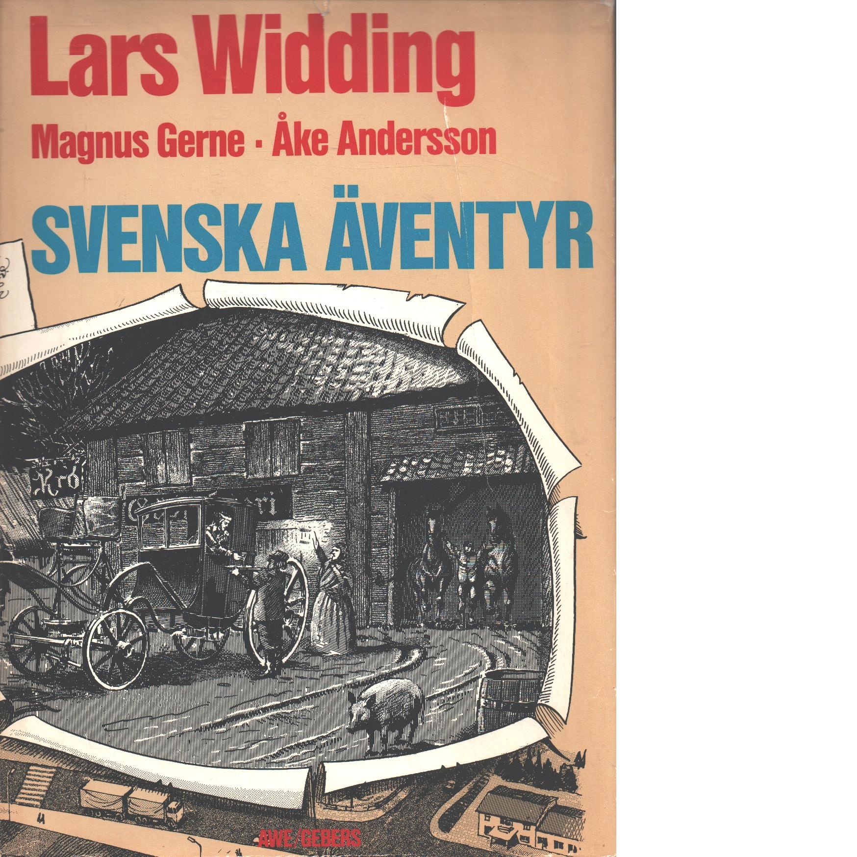 Svenska äventyr. [Bok 1] - Widding, Lars och Gerne, Magnus, samt Andersson, Åke