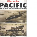 War in the Pacific: From the Fall of Singapore to Japanese Surrender - Scutts, Jerry