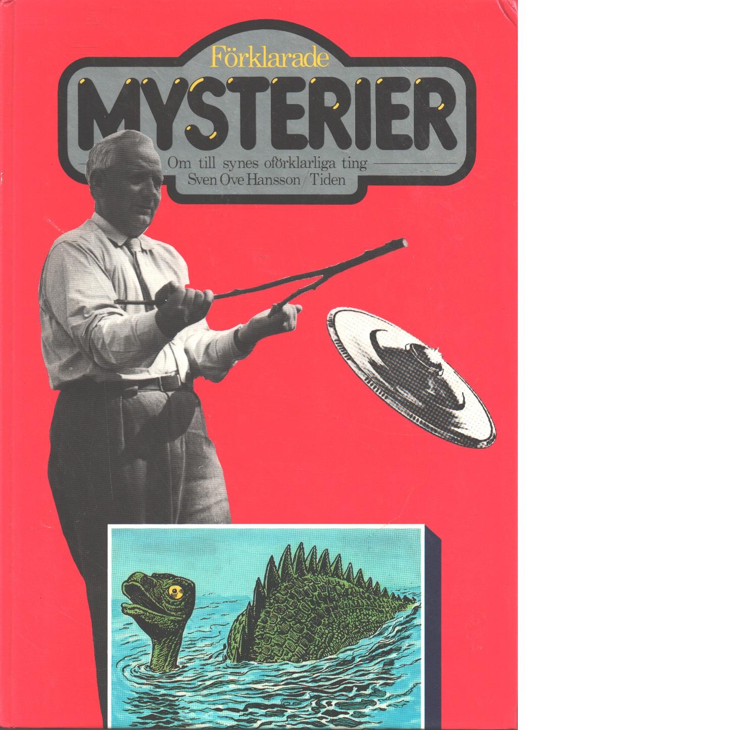 Förklarade mysterier : om till synes oförklarliga ting - Hansson, Sven Ove