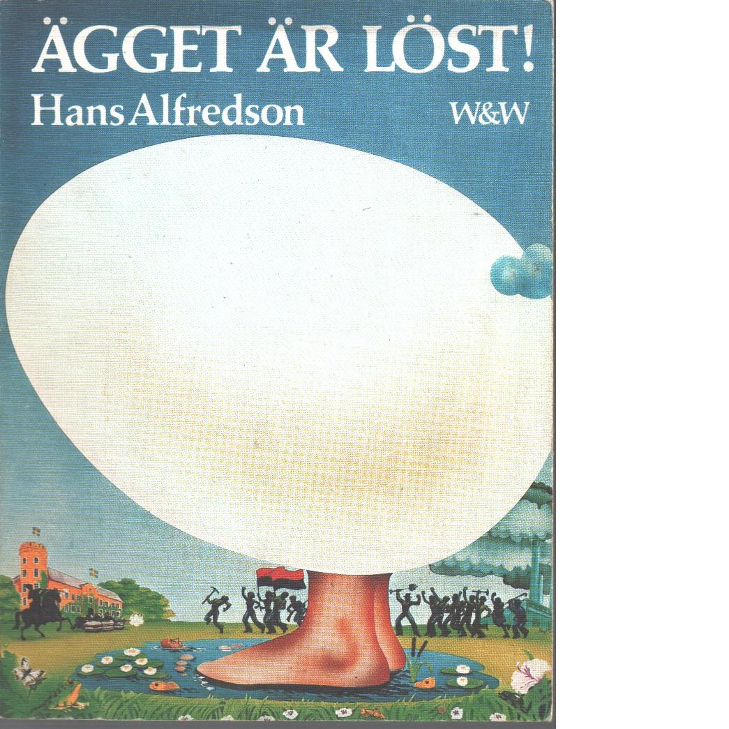 Ägget är löst - Alfredson, Hans