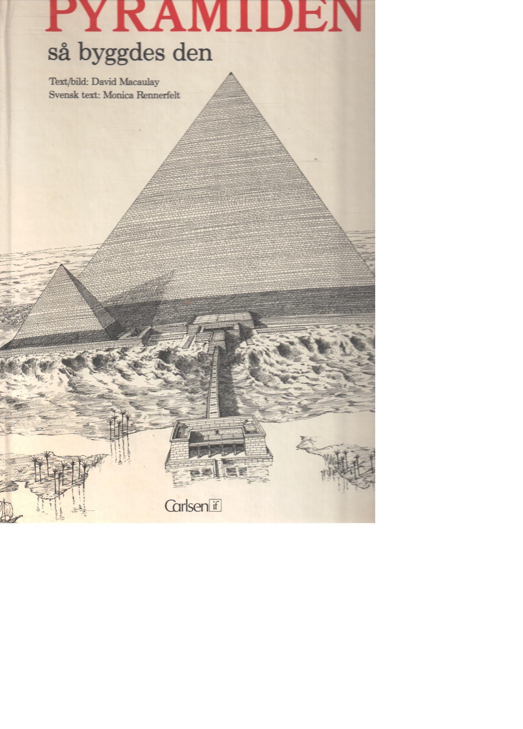 Pyramiden, så byggdes den - Macaulay, David