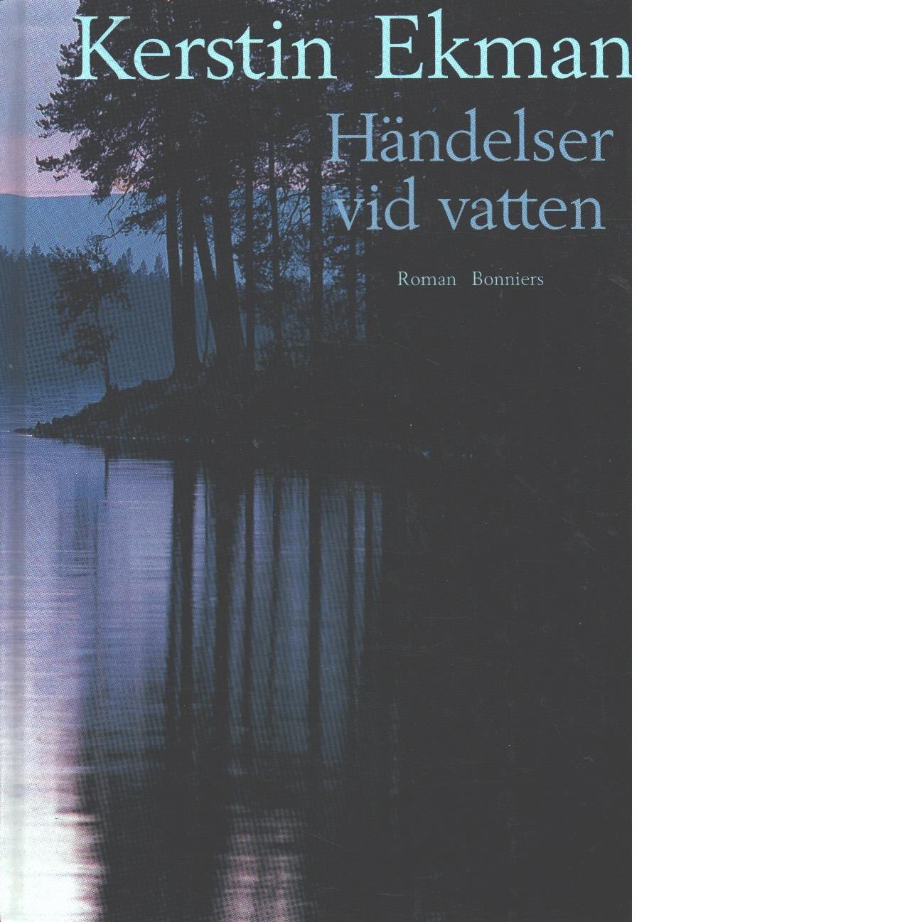 Händelser vid vatten - Ekman, Kerstin