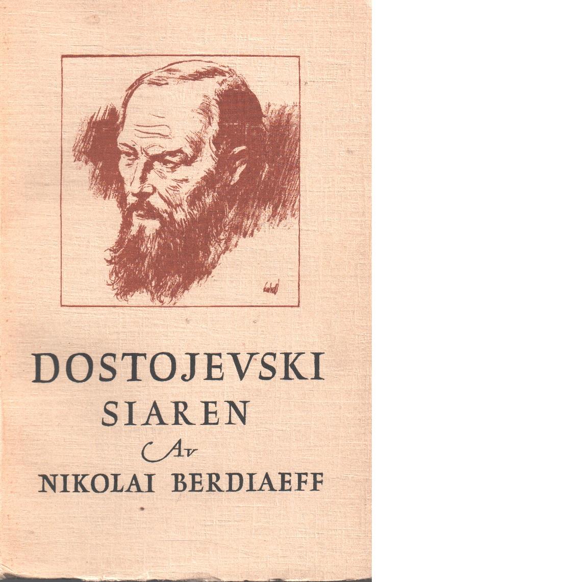 Dostojevski siaren - Berdjaev, Nikolaj Aleksandrovic?