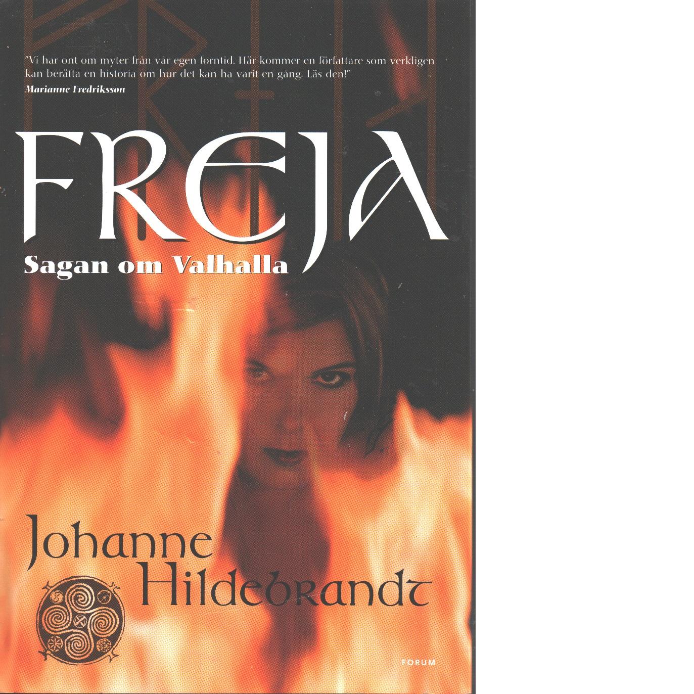 Freja : sagan om Valhalla - Hildebrandt, Johanne