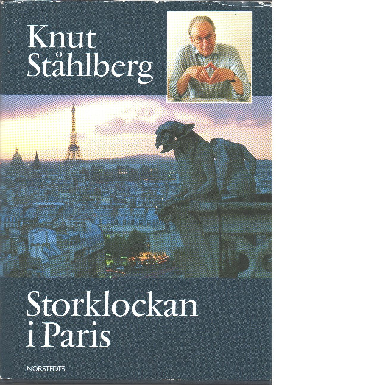 Storklockan i Paris - Ståhlberg, Knut