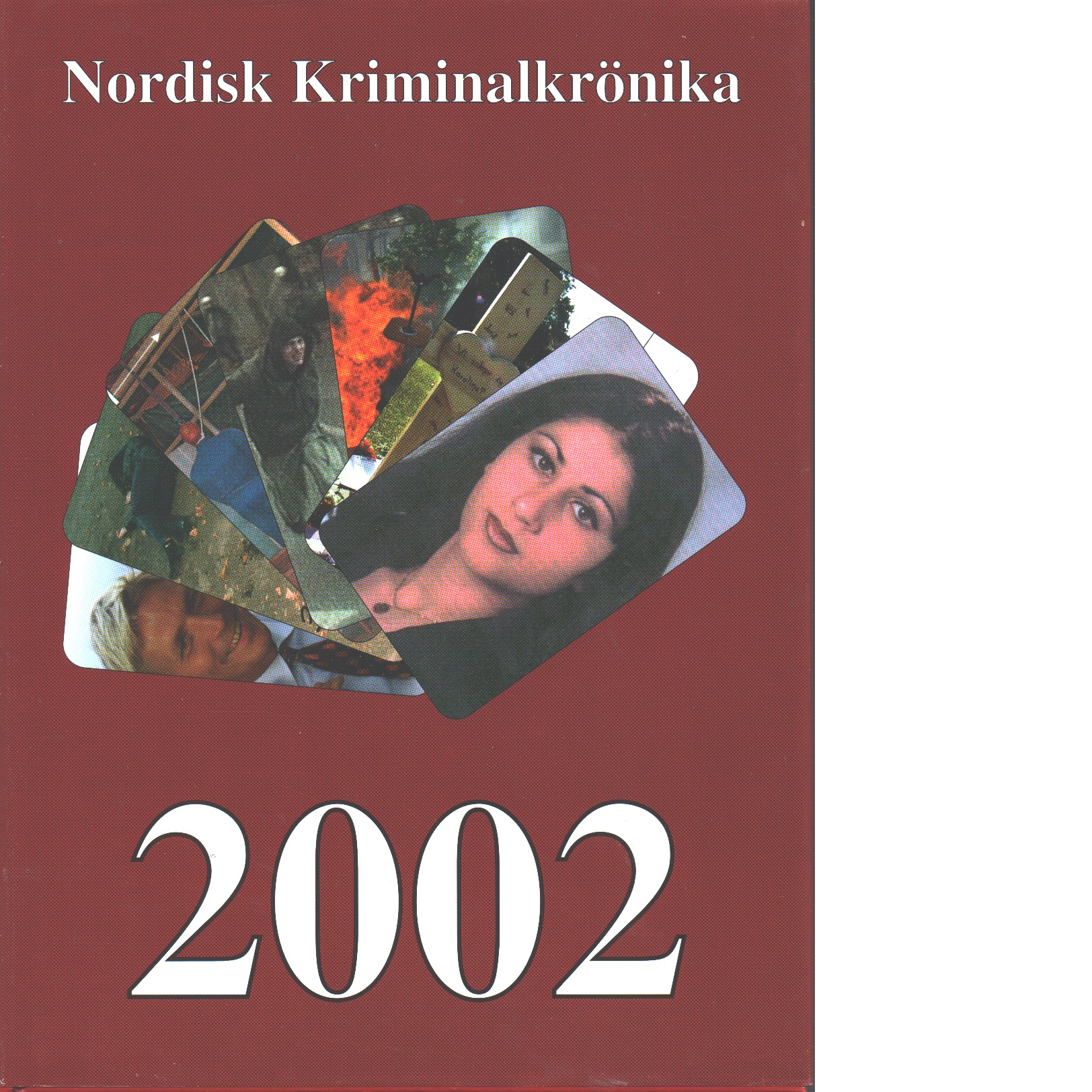 Nordisk kriminalkrönika 2002 - Red. Nordiska polisidrottsförbundet