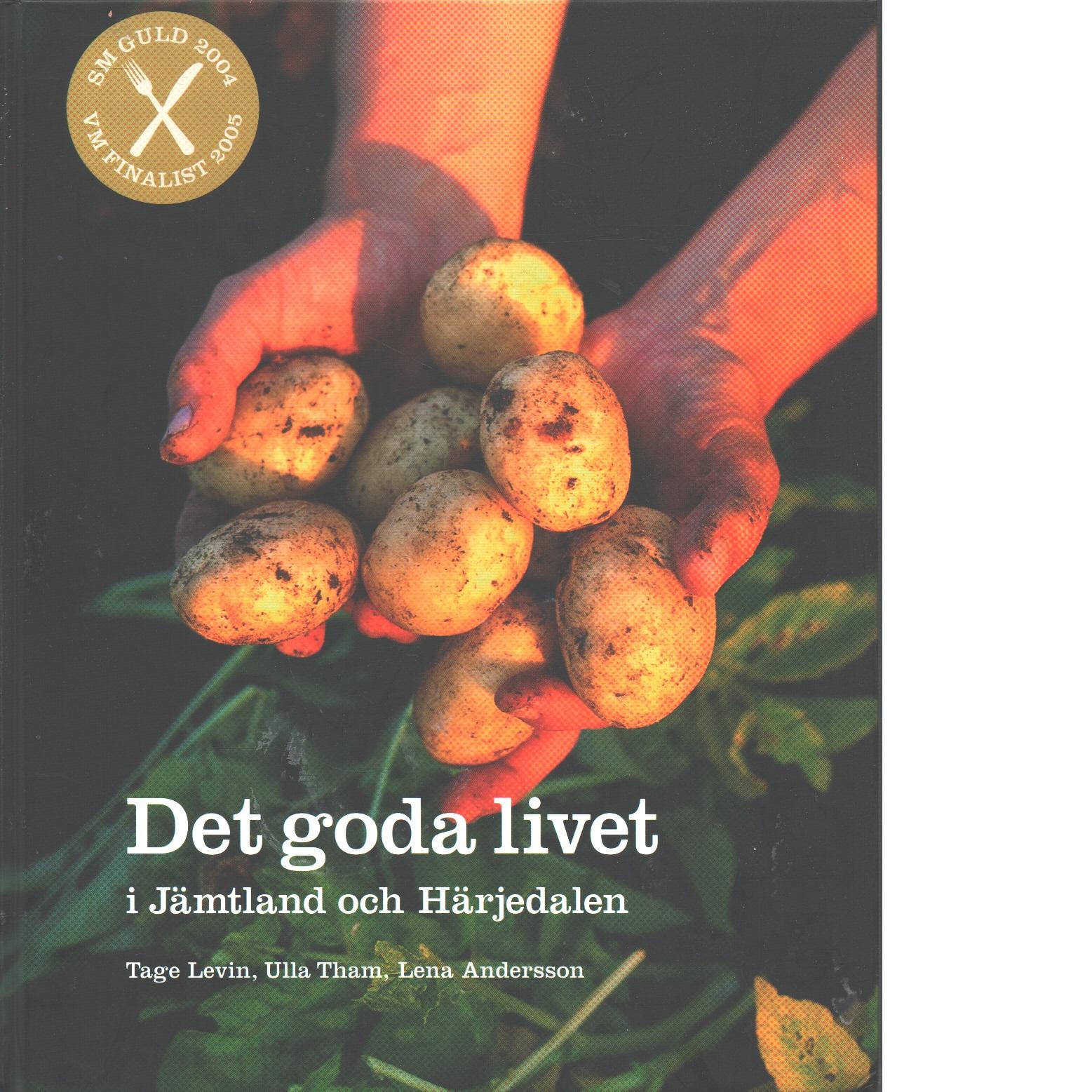 Det goda livet i Jämtland och Härjedalen - Red.