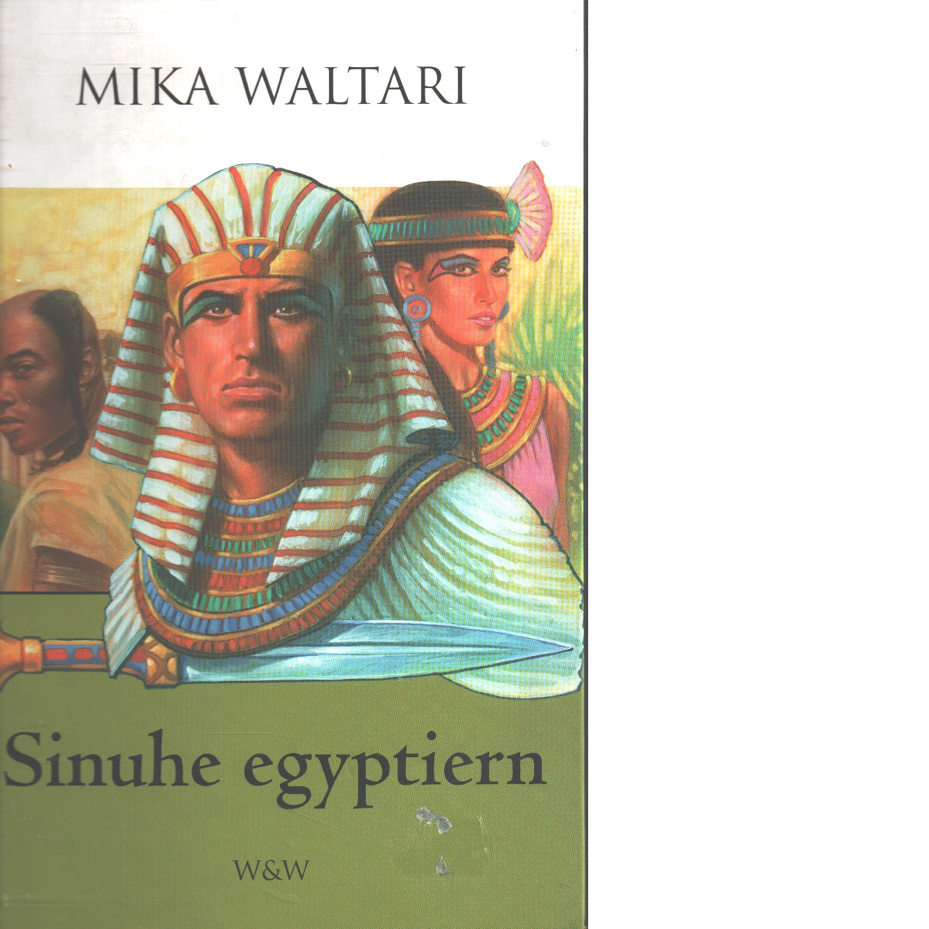 Sinuhe, egyptiern : femton böcker ur den egyptiske läkaren Sinuhes liv omkr. 1390-1335 f.Kr. - Waltari, Mika