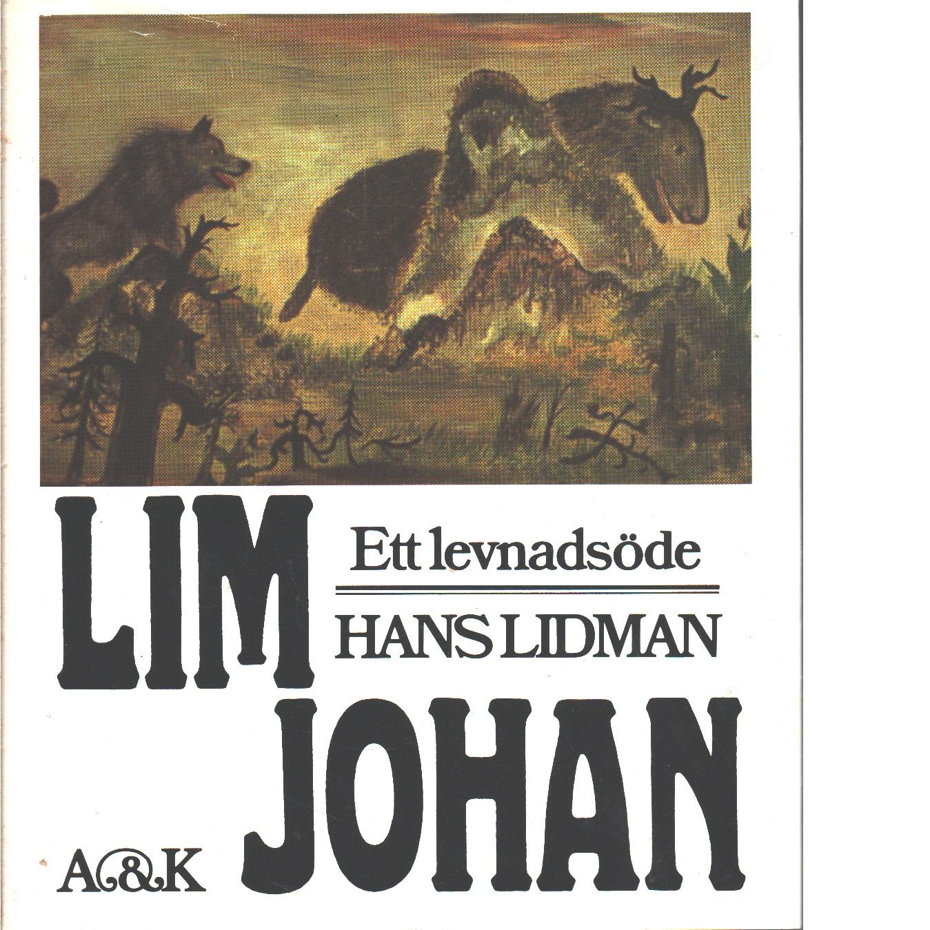 Lim-Johan : ett levnadsöde - Lidman, Hans