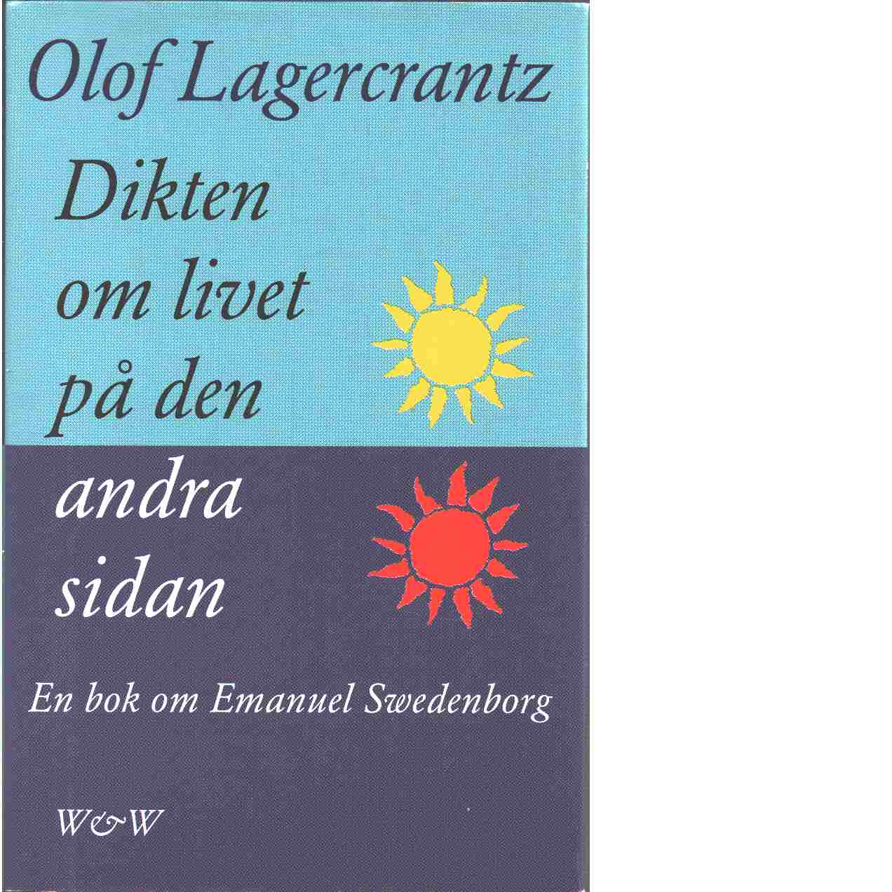 Dikten om livet på den andra sidan - emanuel swedenborg - Lagercrantz, Olof