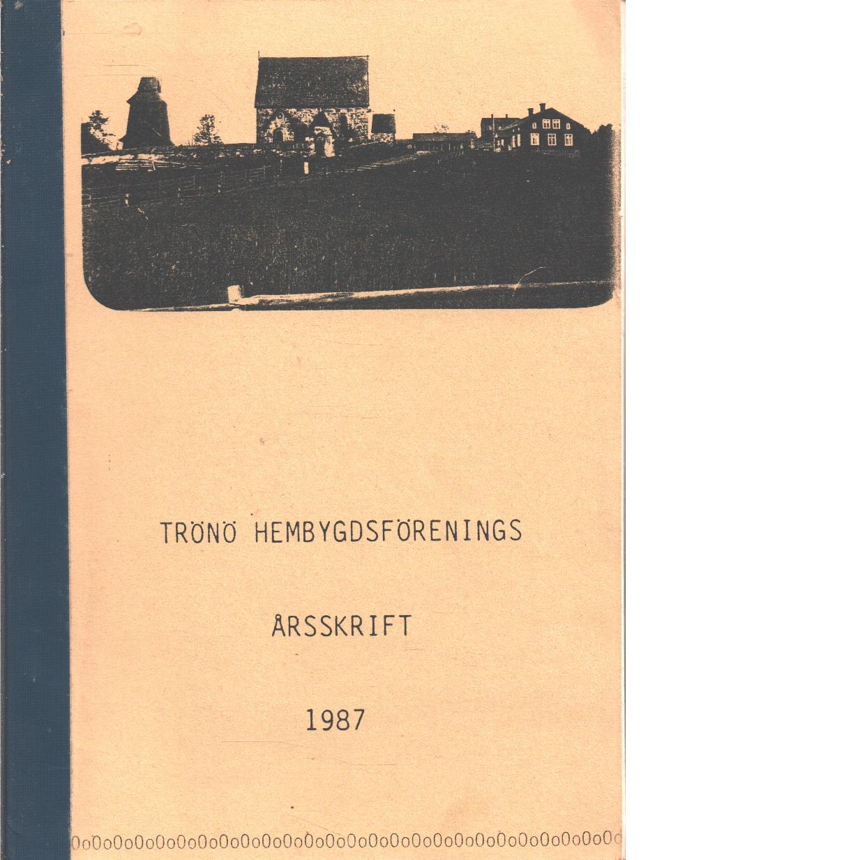 Trönö hembygdsförenings årskrift 1987 - Red.