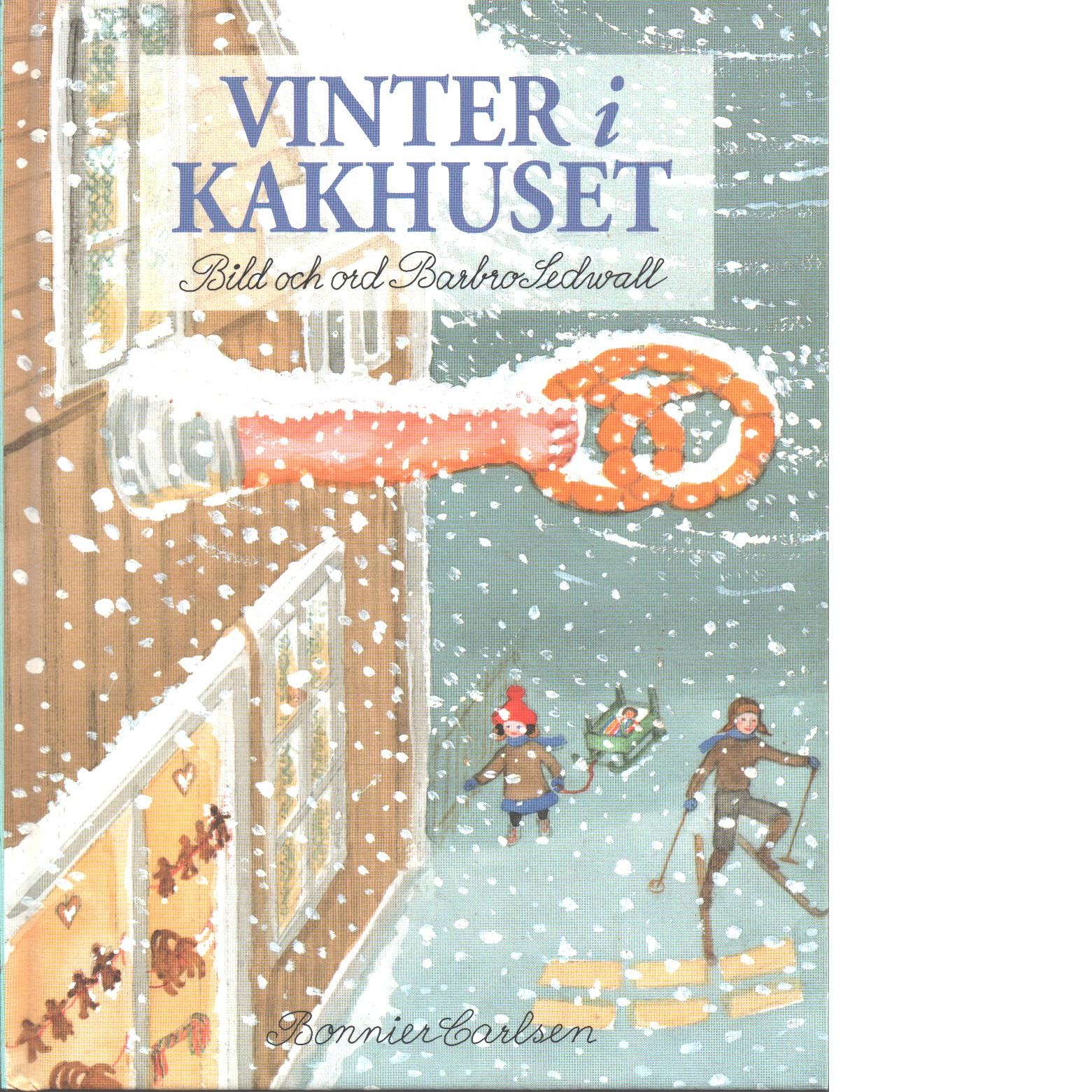 Vinter i kakhuset - Sedwall, Barbro