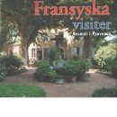 Fransyska visiter : resmål i Provence - Nilson, Siv och Nilson, Key L.