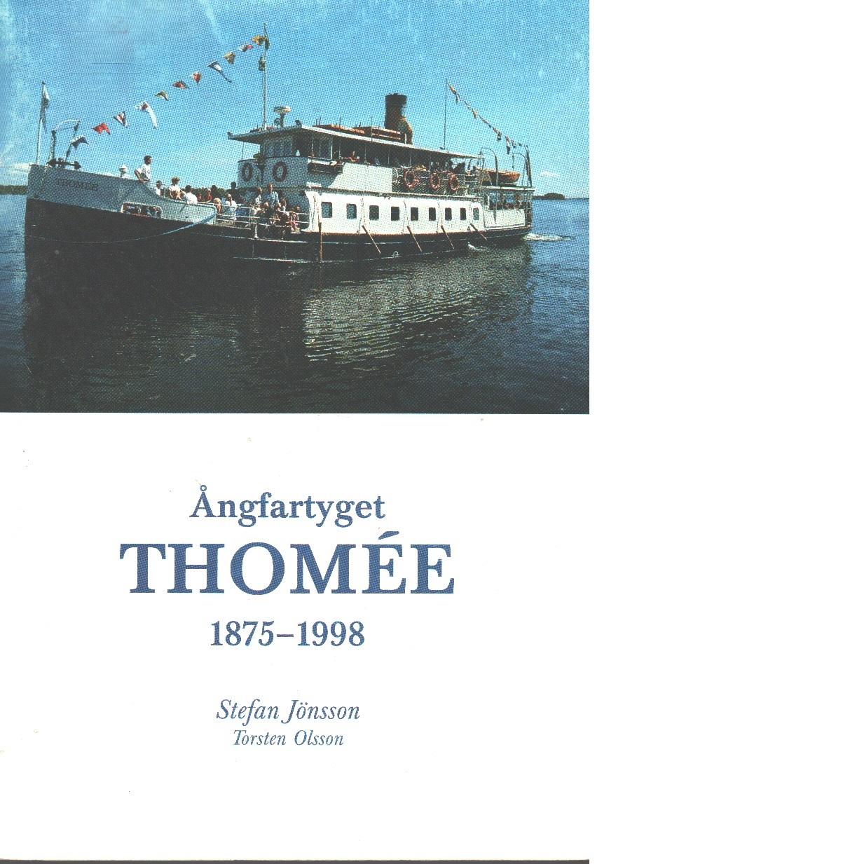 Ångfartyget Thomée : 1875-1998 - Jönsson, Stefan Och Olsson, Torsten