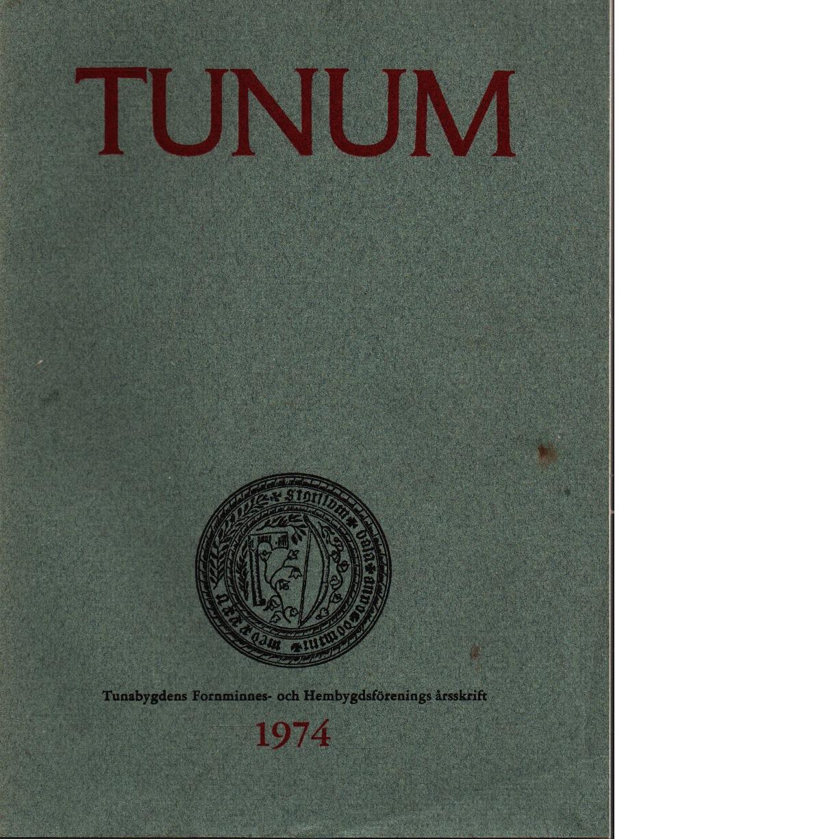 Tunum : Tunabygdens hembygdsförenings årsskrift 1974 - Red.