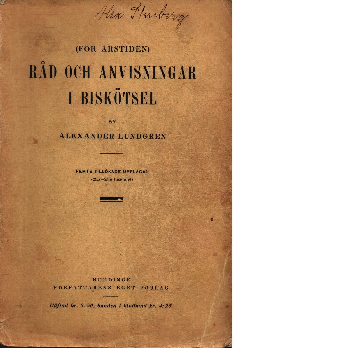 (För årstiden) Råd och anvisningar i biskötsel - Lundgren, Alexander