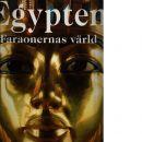 Egypten : faraonernas värld - Red.