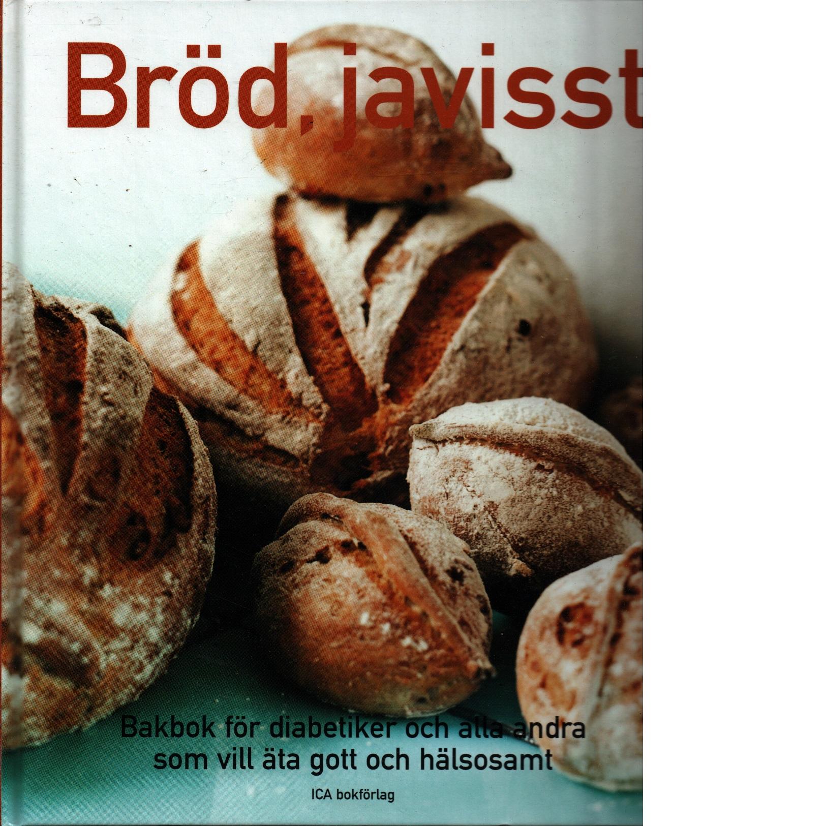 Bröd, javisst - Olsson, Tony och Johansson, Ted, samt  Mårtensson, Mattias