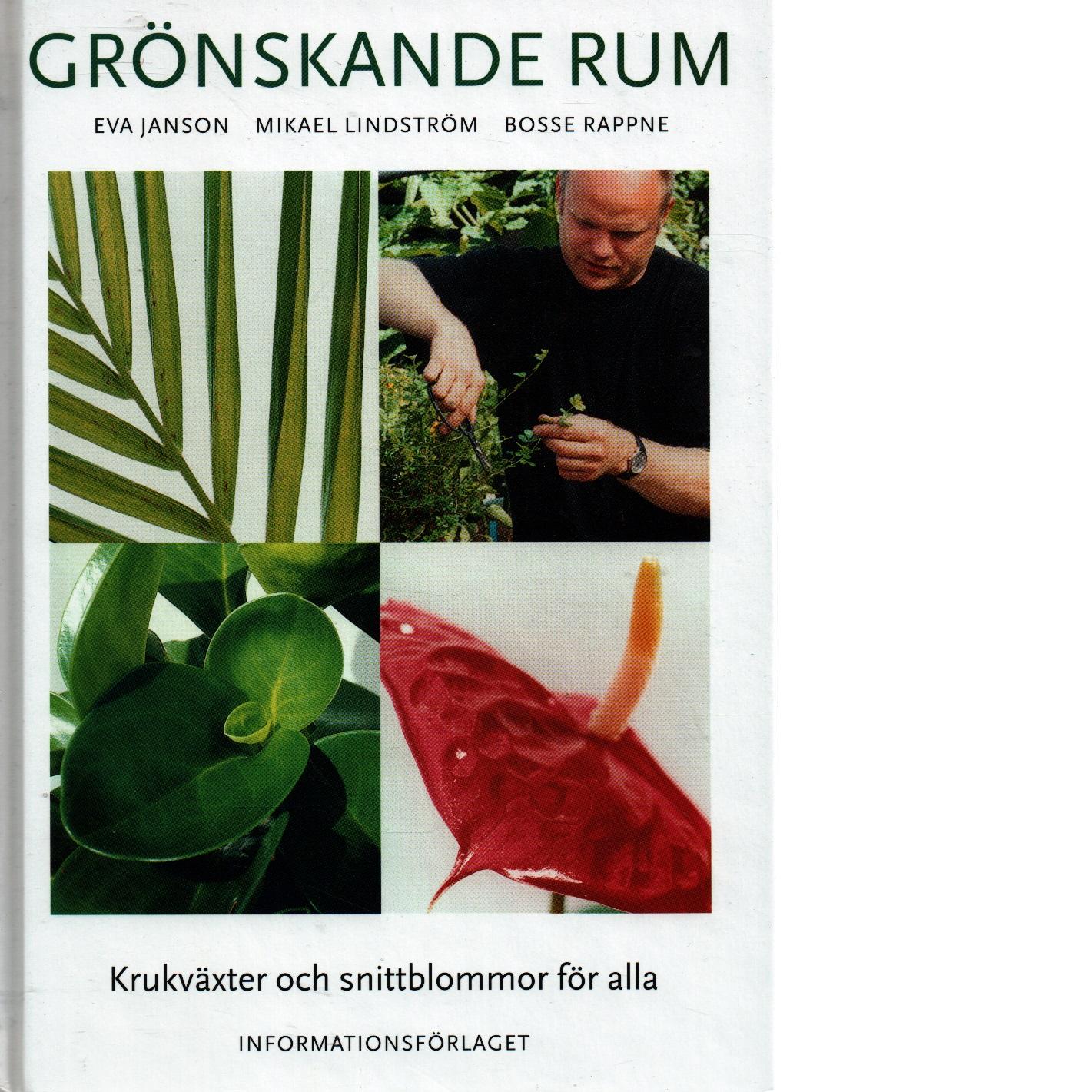 Grönskande rum : krukväxter och snittblommor för alla - Janson, Eva