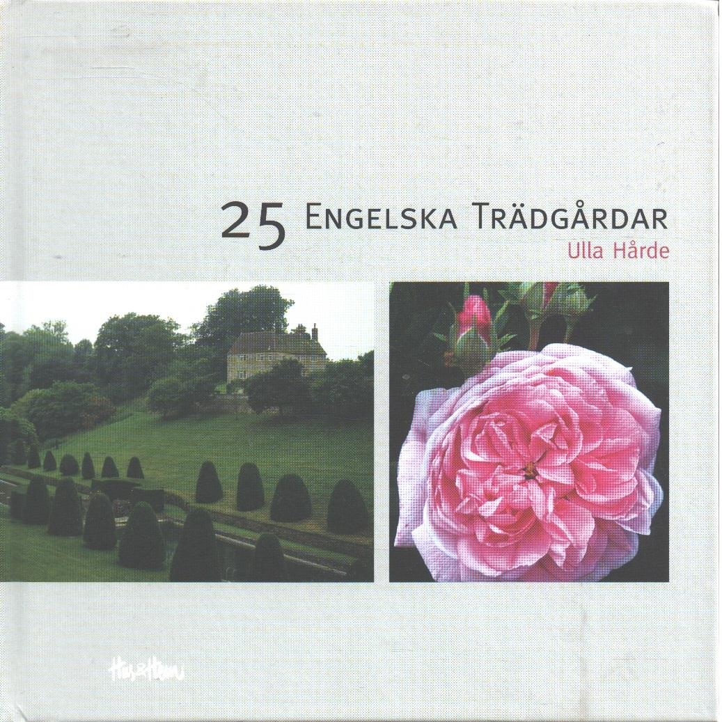 25 Engelska Trädgårdar - Hårde Ulla