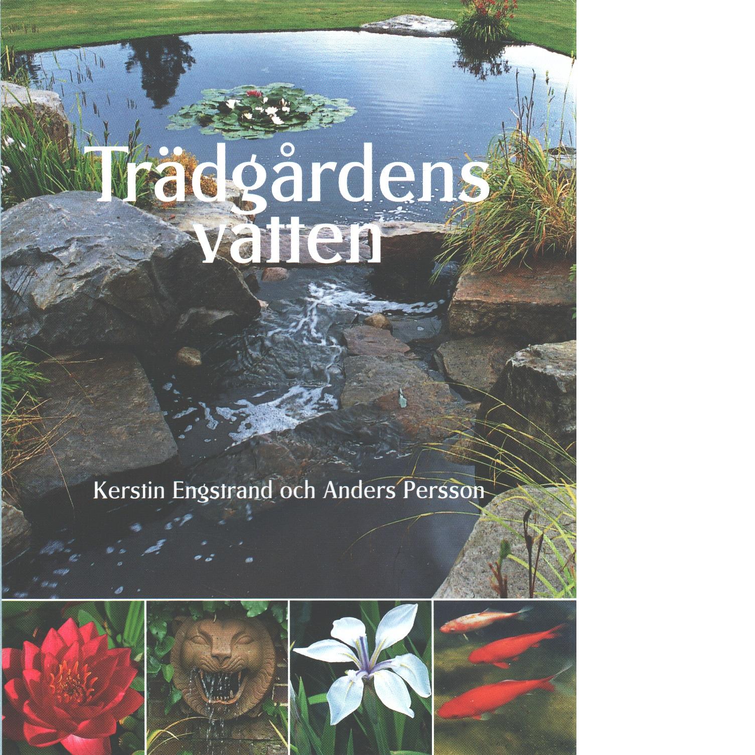 Trädgårdens vatten - Engstrand, Kerstin
