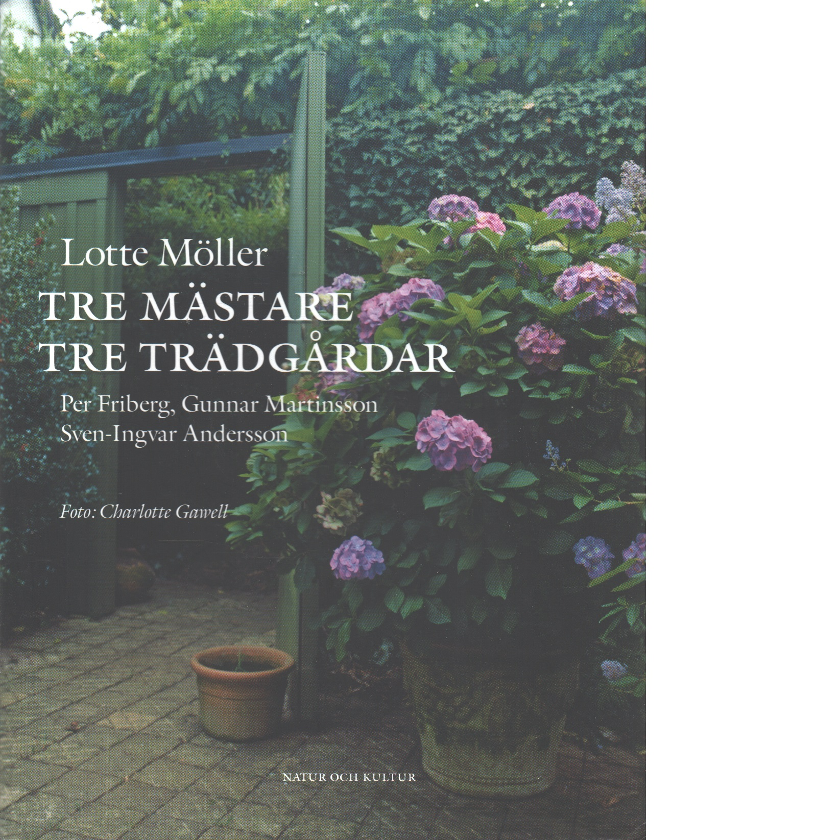 Tre mästare - tre trädgårdar - Möller, Lotte