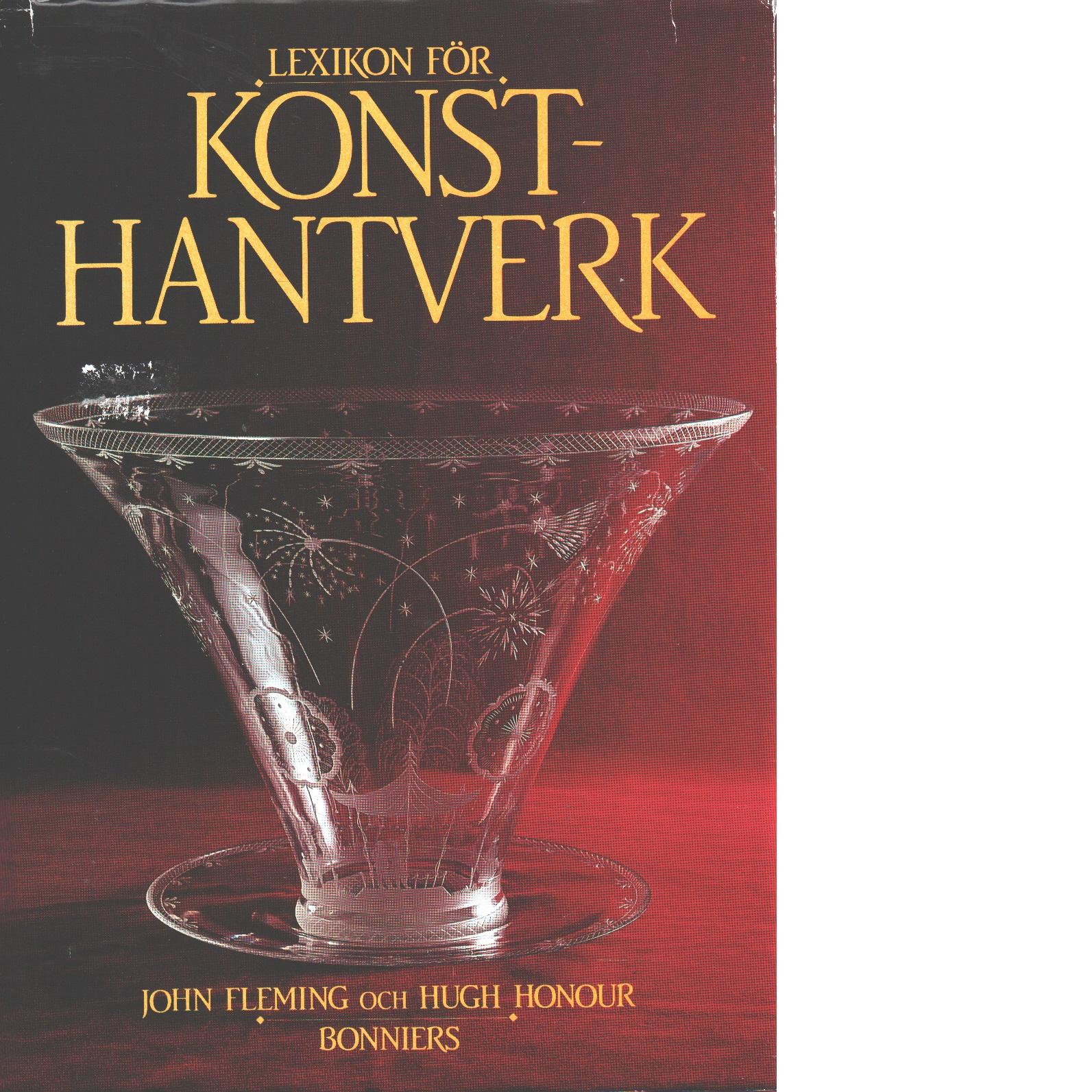 Lexikon för konsthantverk - Fleming, John och Honour, Hugh