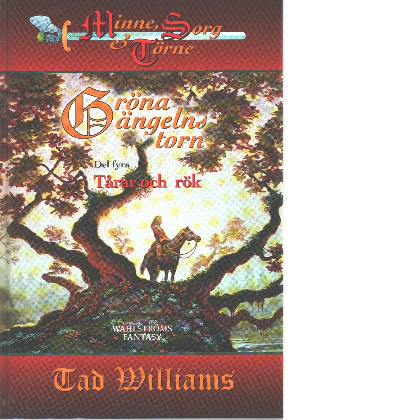 Gröna ängelns torn. D. 4, Tårar och rök - Williams, Tad
