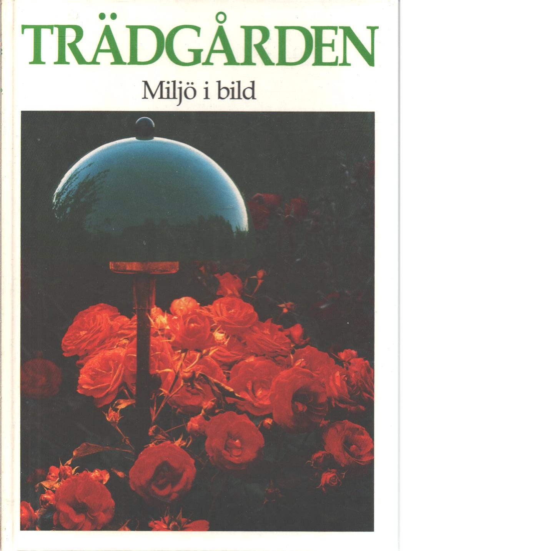 Trädgården. Miljö i bild - Red.