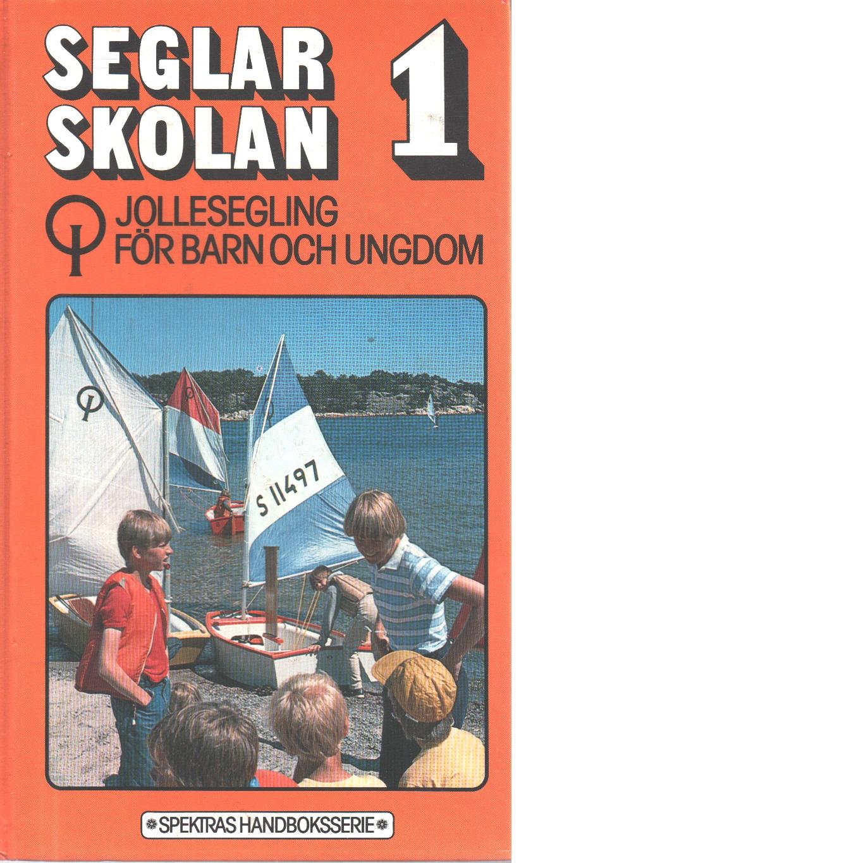 Seglarskolan 1, Jollesegling för barn och ungdom - Red.