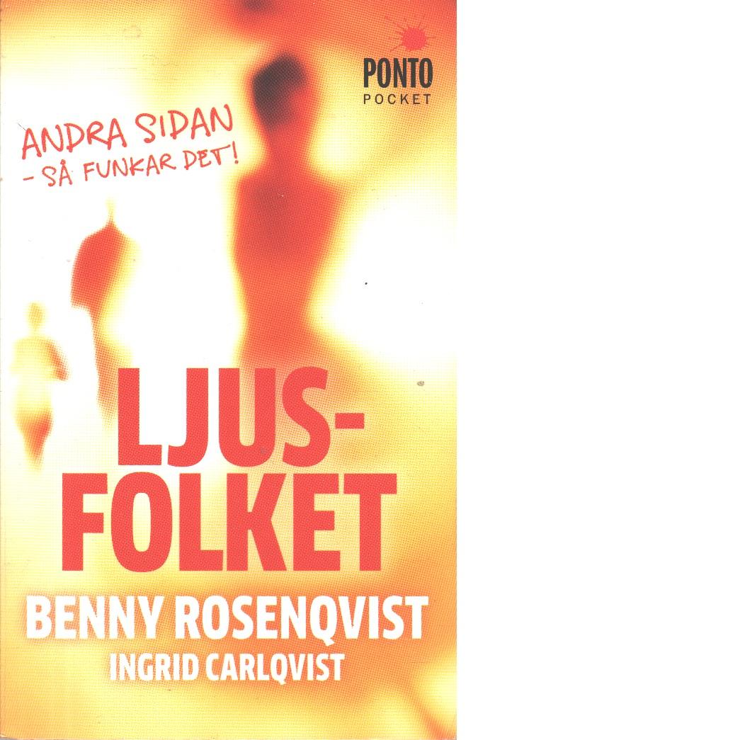 Ljusfolket : andra sidan - så funkar det! - Rosenqvist, Benny och Carlqvist, Ingrid