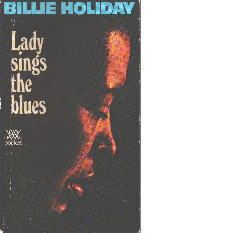 Lady sings the blues - Holiday, Billie och Dufty, William