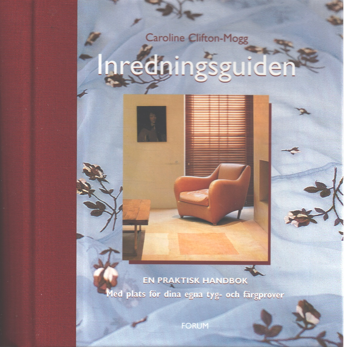 Inredningsguiden - Clifton-Mogg, Caroline