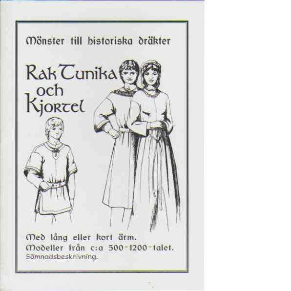 Mönster till historiska dräkter - Rak Tunika och Kjortel - Sophias Ateljé
