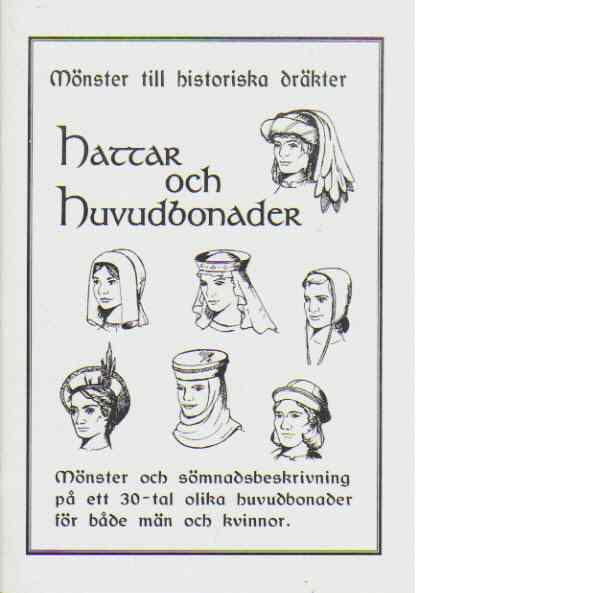 Mönster till historiska dräkter - Hattar och Huvudbonader - Sophias Ateljé