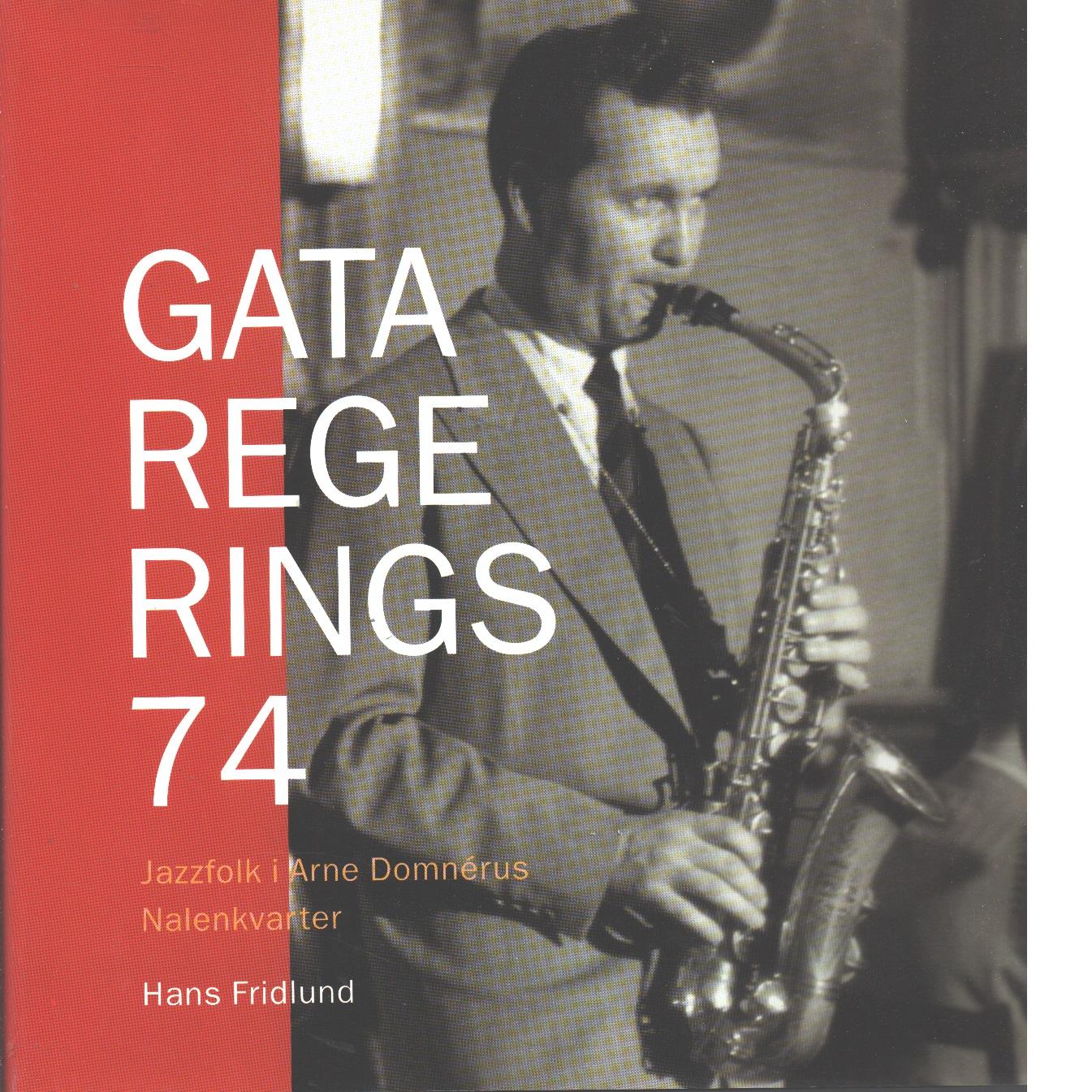 Gata Regerings 74 : jazzfolk i Arne Domnérus Nalenkvarter - Fridlund, Hans