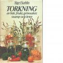 Torkning av bär, frukt, grönsaker, svamp och örter - Sahlin, Sigri