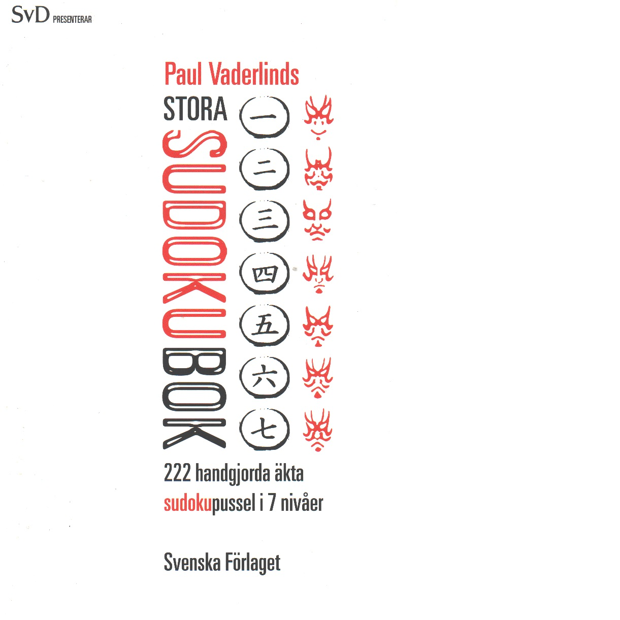 Paul Vaderlinds stora sudokubok : [222 handgjorda äkta sudokupussel i 7 nivvåer] - Vaderlind, Paul