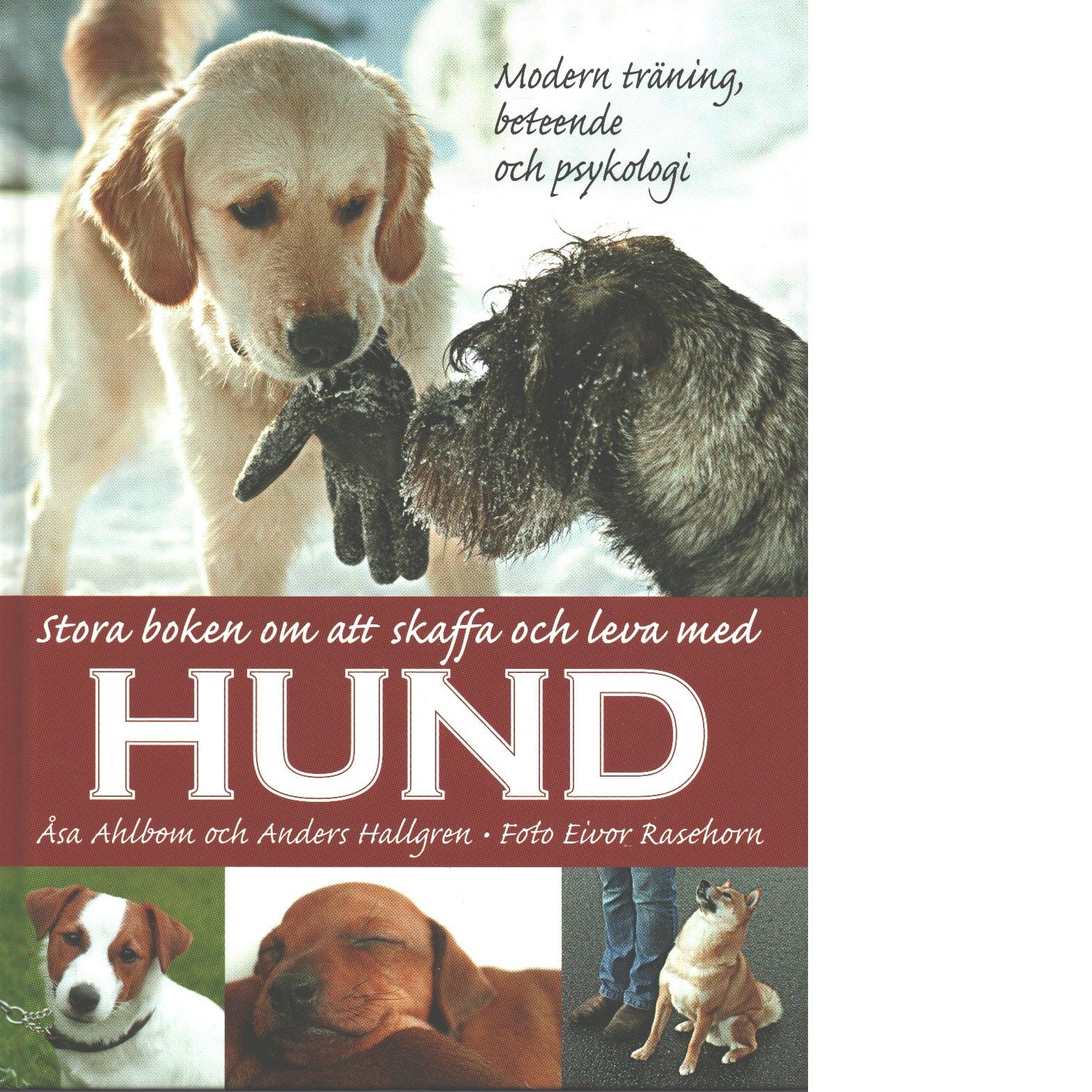 Stora boken om att skaffa och leva med hund - Ahlbom, Åsa och Hallgren, Anders