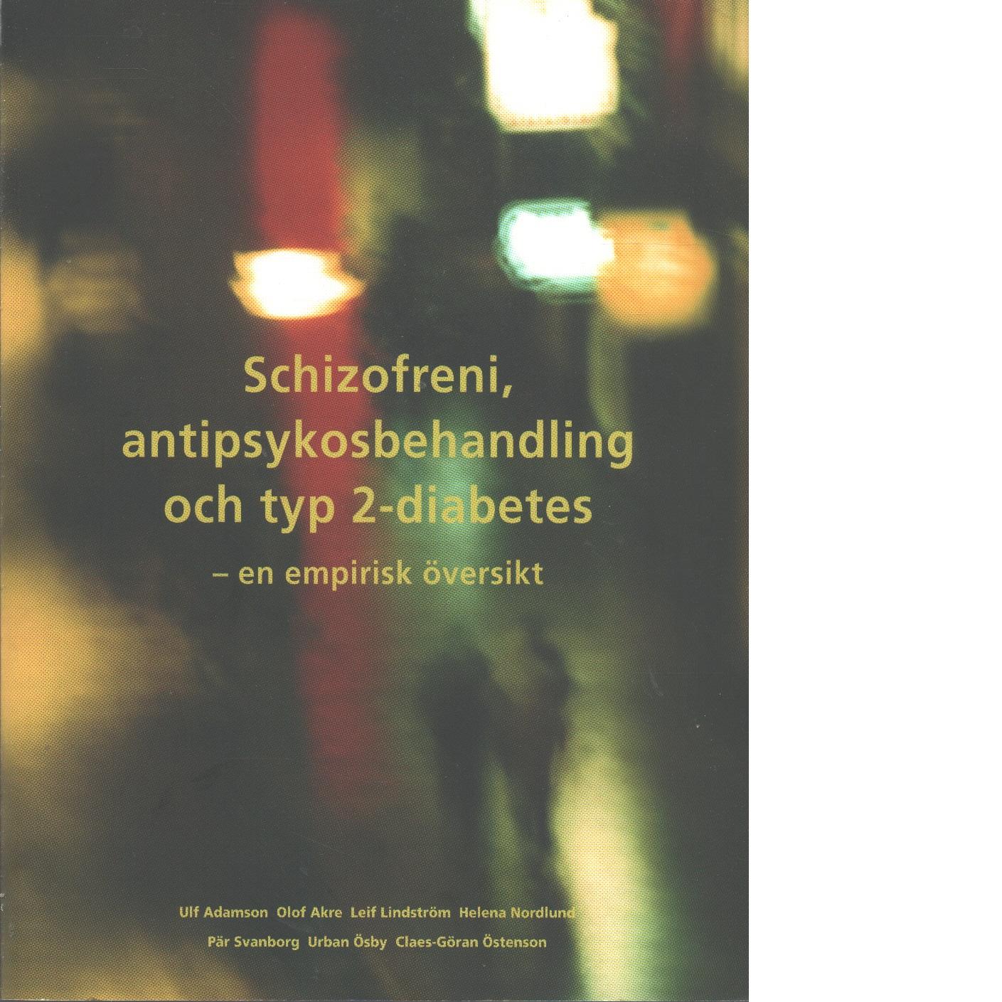 Schizofreni, antipsykosbehandling och typ 2-diabetes : en empirisk översikt - Adamson, Ulf