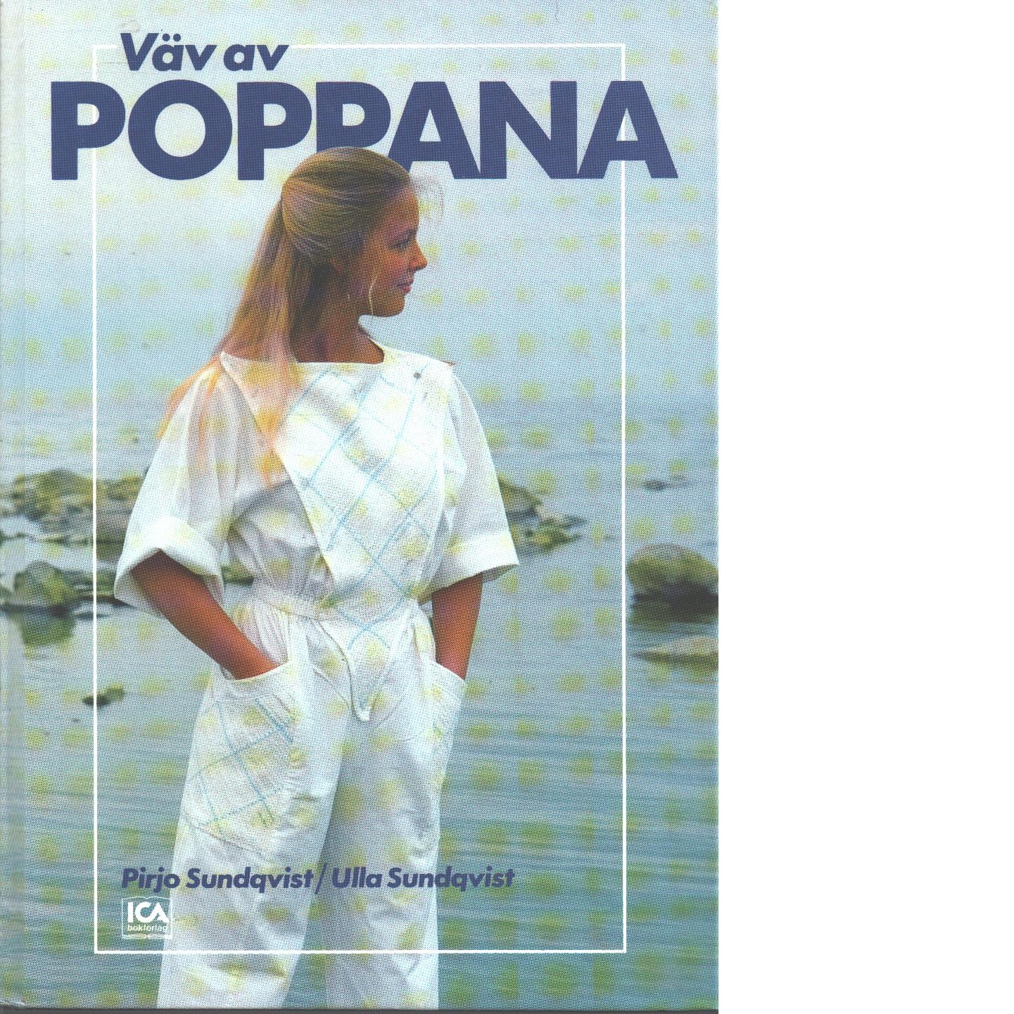 Väv av poppana - Sundqvist, Pirjo och Sundqvist, Ulla