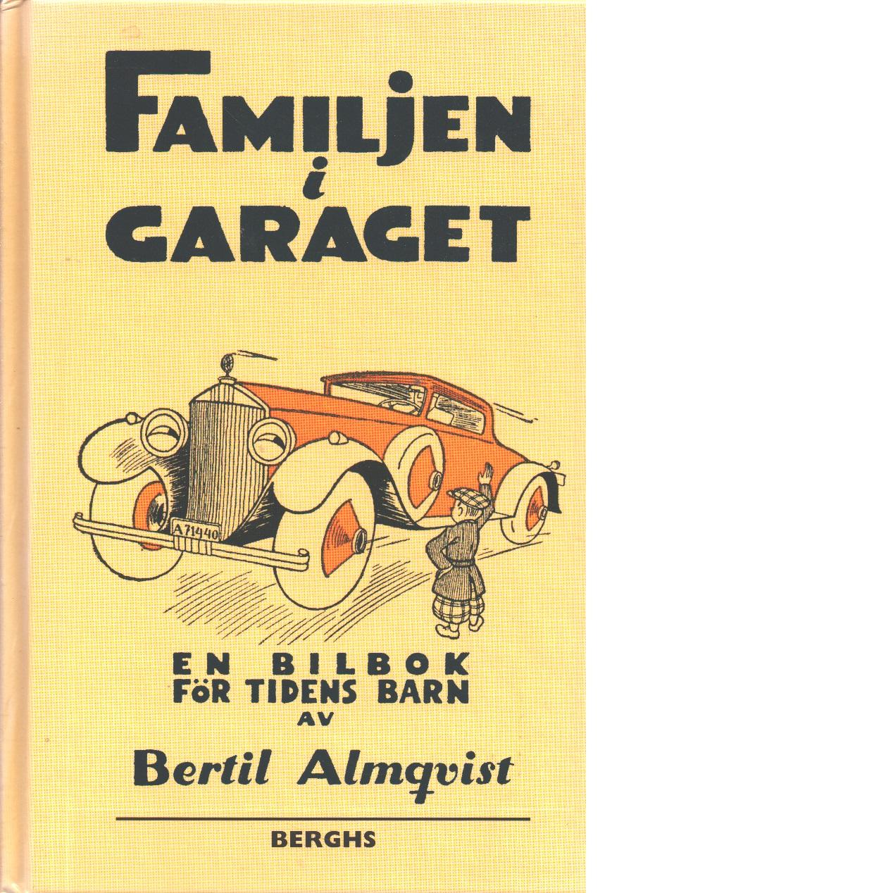 Familjen i garaget : en bilbok för tidens barn - Almqvist, Bertil