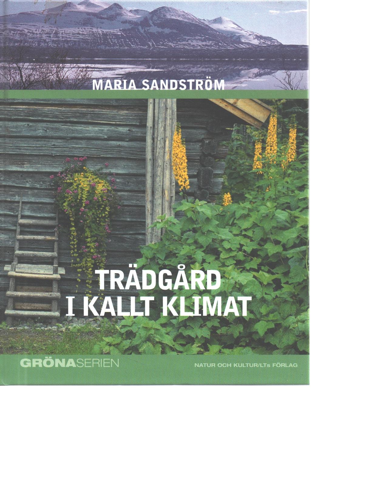 Trädgård i kallt klimat - Sandström, Maria