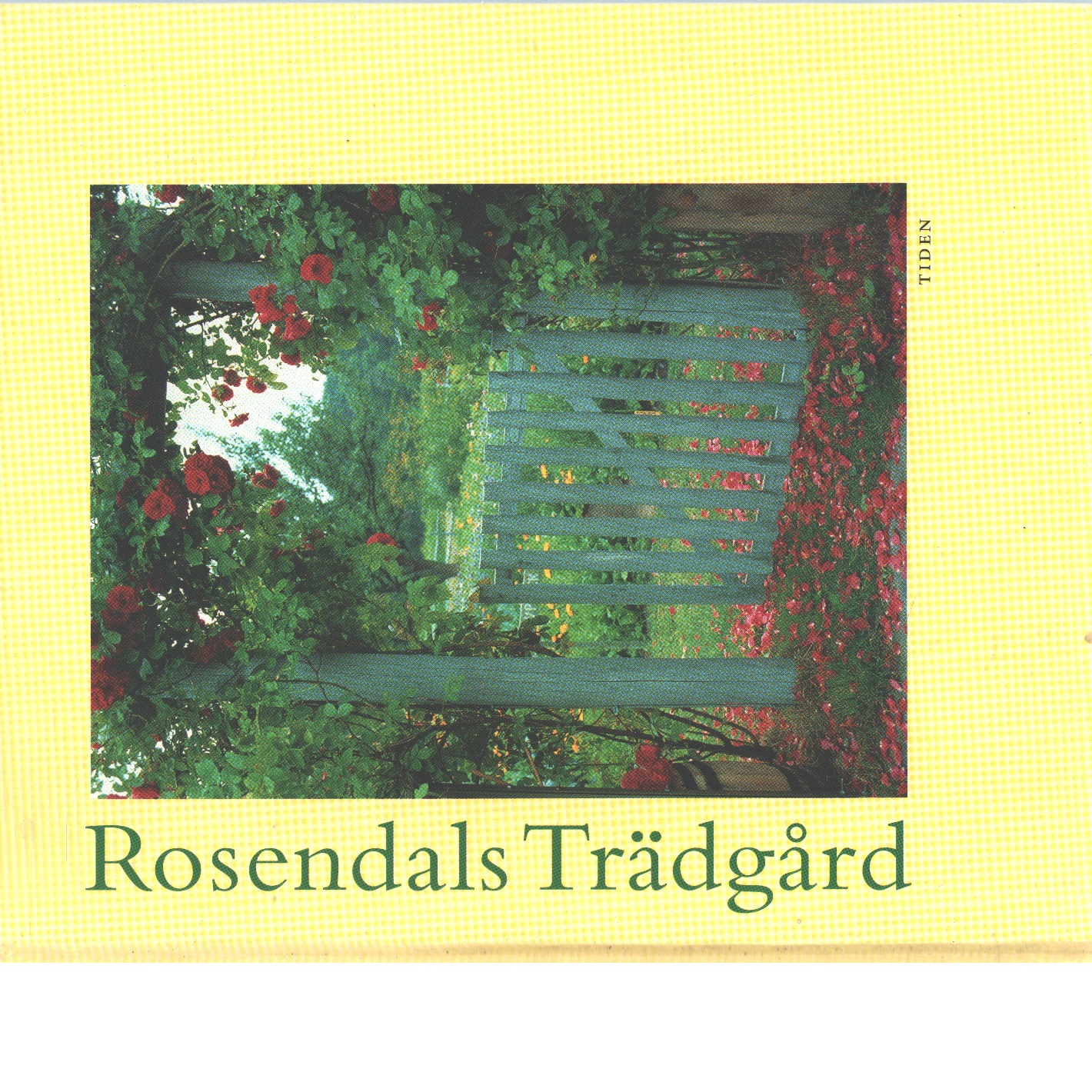Rosendals trädgård - Krantz, Lars och Östman, Nina
