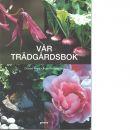 Vår trädgårdsbok - Kvant, Christel och Palmstierna, Inger