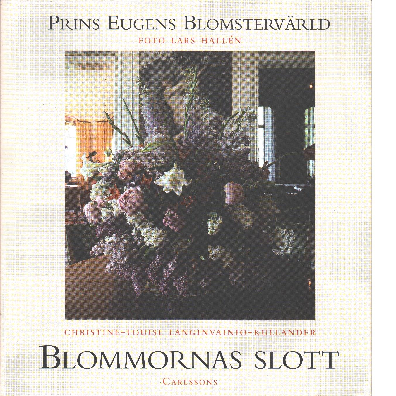 Prins Eugens blomstervärld : blommornas slott - Hallén, Lars