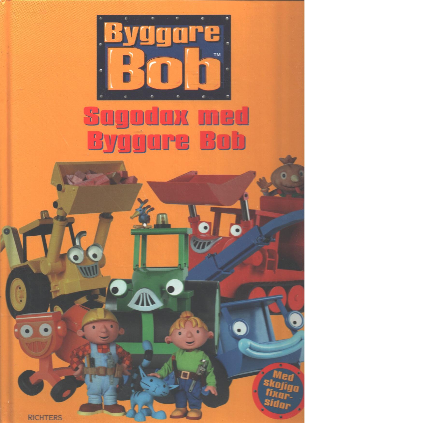 Sagodax med Byggare Bob - Red.