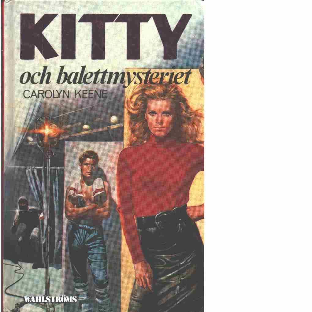 Kitty och balettmysteriet - Keene, Carolyn