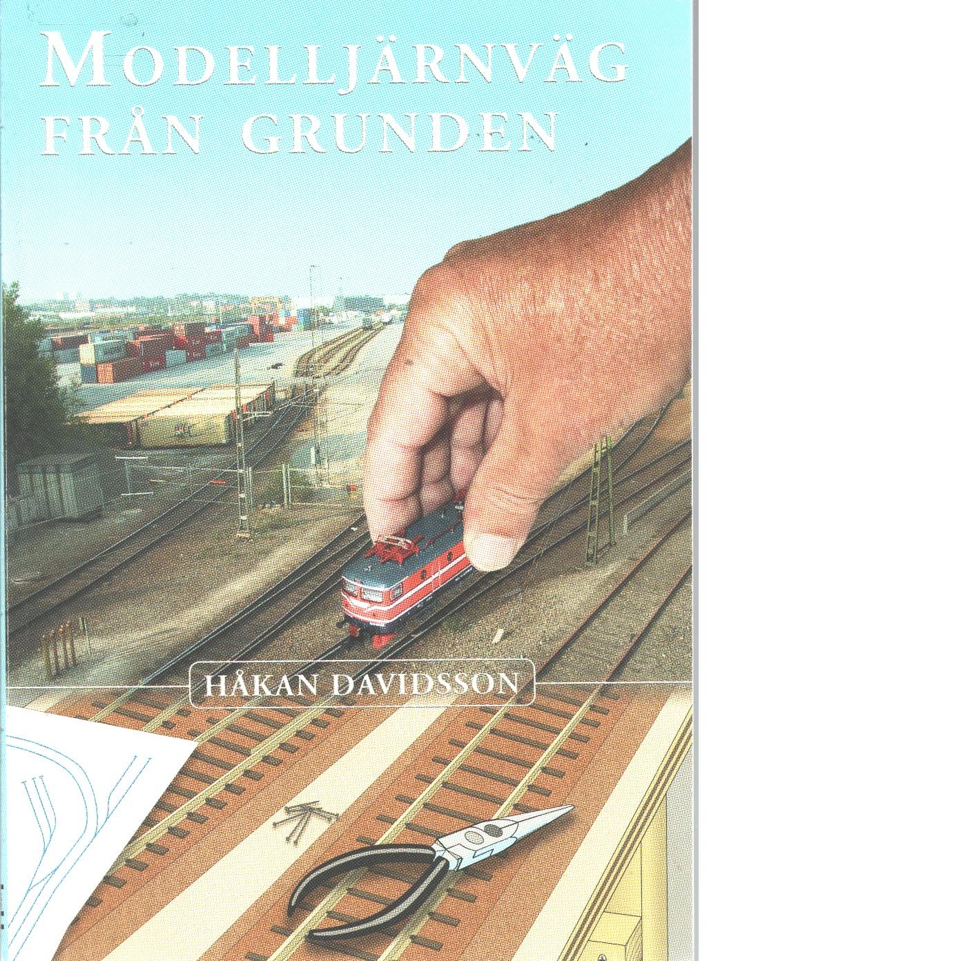 Modelljärnväg från grunden - Davidsson, Håkan